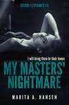 My Masters' Nightmare Season 1, Episodes 1 - 5 (The My Masters' Nightmare Collection, #1) - Marita A. Hansen
