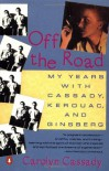 Off the Road: My Years with Cassady, Kerouac, and Ginsberg - Carolyn Cassady