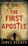 The First Apostle - James Becker