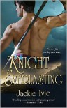 Knight Everlasting - Jackie Ivie