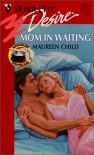 Mom in Waiting - Maureen Child
