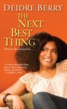 The Next Best Thing - Deidre Berry
