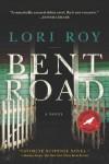 Bent Road - Lori Roy