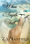When Angels Fall - Z.A. Maxfield