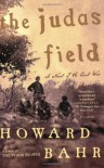 The Judas Field: A Novel of the Civil War - Howard Bahr