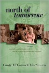 North of Tomorrow - Cindy McCormick Martinusen