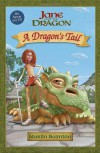 A Dragon's Tail: Jane and the Dragon - Martin Baynton
