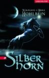 Silberhorn - Wolfgang Hohlbein, Heike Hohlbein
