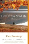 Here If You Need Me: A True Story - Kate Braestrup