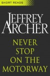 Never Stop on the Motorway (Short Reads) - Jeffrey Archer