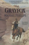 Grayfox: A Companion Reader to the Journals of Corrie Belle Hollister - Michael             Phillips, Judith Pella