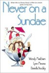 Never on a Sundae - Wendy Markham, Lynn Messina, Daniella Brodsky