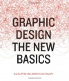 Graphic Design: The New Basics - Ellen Lupton, Jennifer Cole Phillips