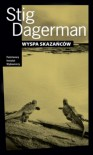 Wyspa skazańców - Stig Dagerman