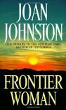 Frontier Woman - Joan Johnston