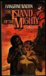 Island of the Mighty (Del Rey Books ) - Evangeline Walton
