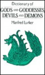 A Dictionary of Gods and Goddesses, Devils and Demons - Manfred Lurker
