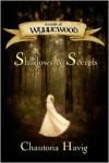 Shadows & Secrets - Chautona Havig, Craig Worrell