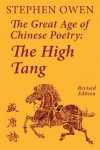 The Great Age of Chinese Poetry: The High Tang - Stephen Owen