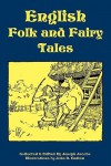 English Folk and Fairy Tales - Joseph Jacobs, John D. Batten