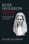 Rose Heilbron: The Story of England's First Woman Queen's Counsel and Judge - Hilary Heilbron