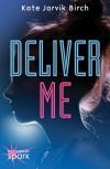 Deliver Me - Kate Jarvik Birch
