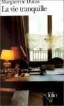 La Vie tranquille - Marguerite Duras