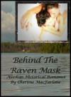 Behind The Raven Mask - Cherime MacFarlane