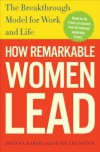 How Remarkable Women Lead: The Breakthrough Model for Work and Life - Joanna Barsh, Geoffrey Lewis, Susie Cranston
