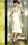 The Firefly: a short story - Nina Ceves