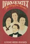 Dark Quartet: The Story of the Brontes - Lynne Reid Banks