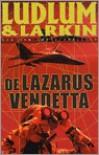 De Lazarus vendetta (paperback) - Robert Ludlum, Robert Vernooy, Patrick Larkin