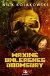 Maxine Unleashes Doomsday - Nick Kolakowski