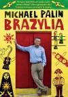 Brazylia - Michael Palin
