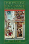 The Italian Renaissance: Culture And Society In Italy - Peter Burke