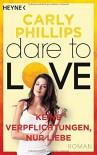 Keine Verpflichtungen, nur Liebe: Dare 4 - Roman - Karla Lowen, Carly Phillips