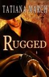 Rugged - Tatiana March