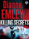 Killing Secrets: A Nan Vining Mystery - Dianne Emley
