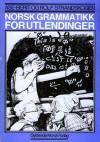 Norsk Grammatikk for Utlendinger (Paperback) - Åse-Berit Strandskogen, Rolf Strandskogen