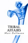 Tribal Affairs - Matt Dallmann