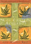 Los cuatro acuerdos: Una guia practica para la libertad personal, The Four Agreements, Spanish-Language Edition - Miguel Ruiz