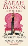 Omnibus: The Party Season / Playing James - Sarah Mason