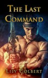 The Last Command (The Unsung Warpath Home Book 1) - Lily Colbert