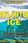Atlantis beneath the Ice: The Fate of the Lost Continent - 'Rand Flem-Ath',  'Rose Flem-Ath'