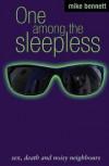 One Among the Sleepless - Mike Bennett
