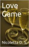Love Game - Nicoletta D. S.