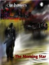 The Morning Star - C.W. Hawes