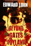 Beyond the Gates of Toyland - Edward Lorn