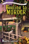 A Beeline to Murder - Meera Lester
