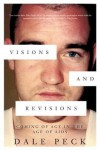 Visions and Revisions: Coming of Age in the Age of AIDS - Dale Peck